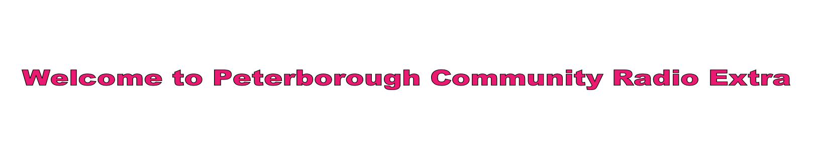 Welcome to Peterborough Community Radio Extra